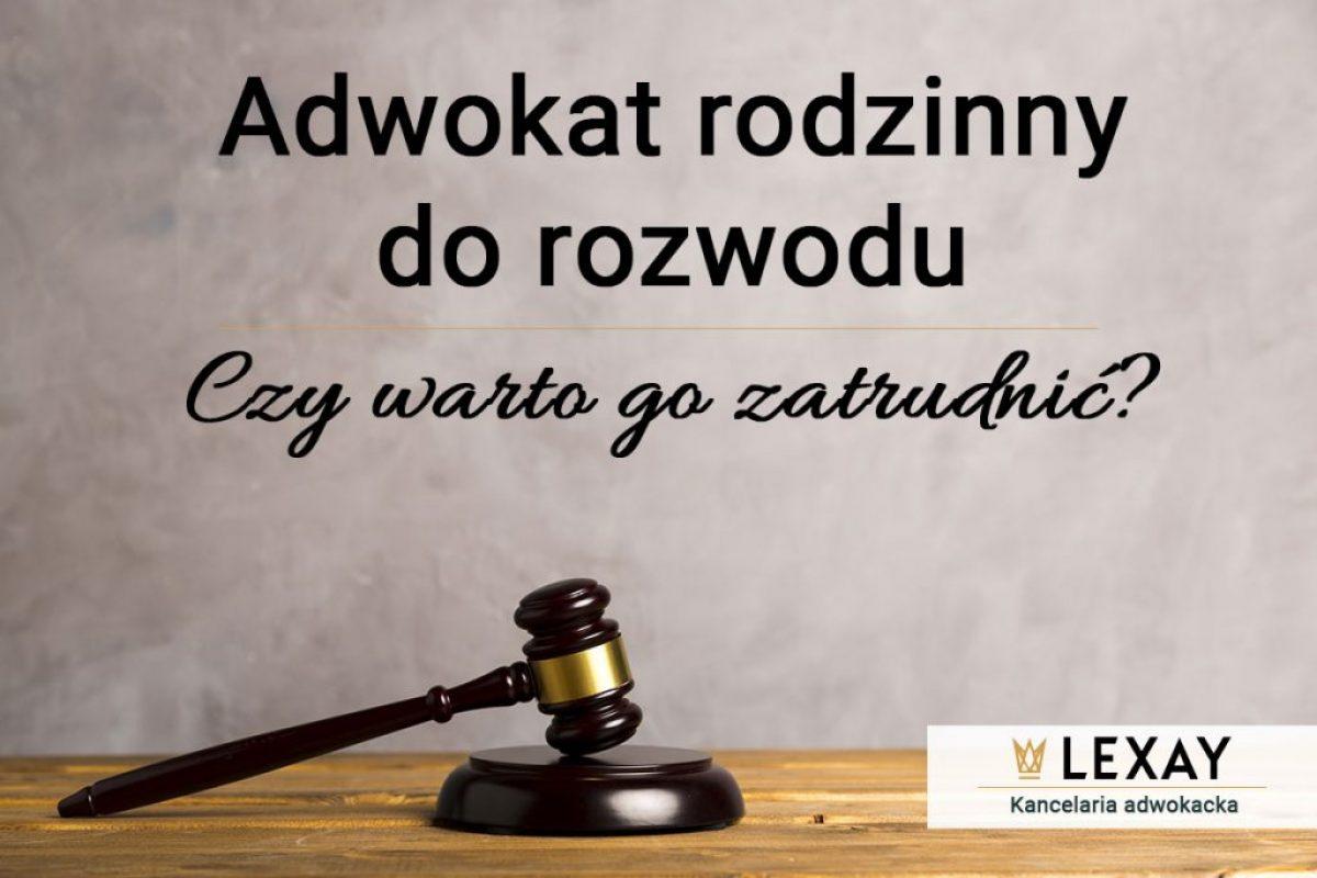 Adwokat-rodzinny-do-rozwodu---czy-warto-go-zatrudnić