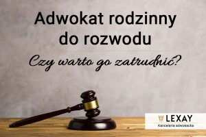 Adwokat rodzinny do rozwodu — Czy warto go zatrudnić?