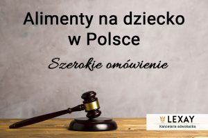 Alimenty na dziecko w Polsce – szerokie omówienie