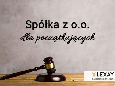 Spółka z o.o. - rejestracja i podstawowe informacje