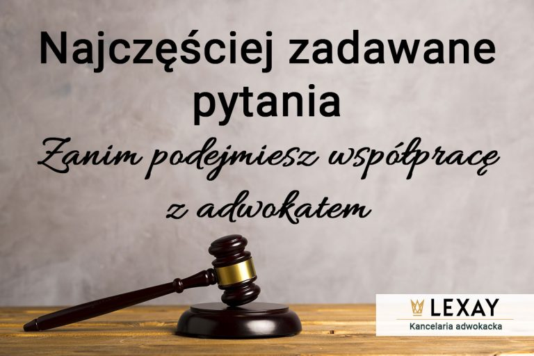 Najczęściej zadawane pytania - Adwokat Kraków
