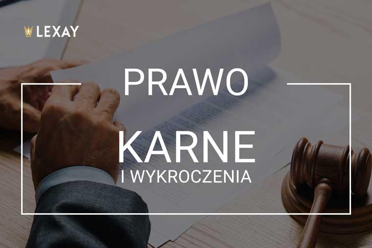 Adwokat Kraków - Kancelaria adwokacka Lexay - rawo karne i wykroczenia