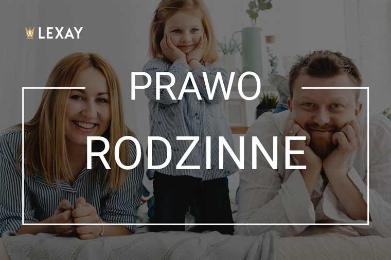 Adwokat Kraków - Kancelaria adwokacka Lexay - Prawo rodzinne - rozwody, alimenty, adopcja, podział majątku, kontakt z dziećmi
