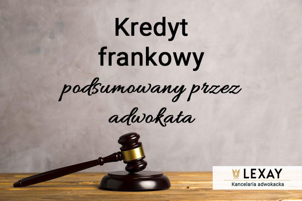 Kredyt frankowy podsumowany przez adwokata