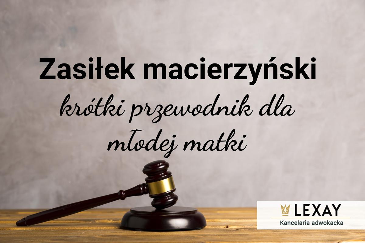Zasiłek macierzyński – krótki przewodnik dla młodej matki.