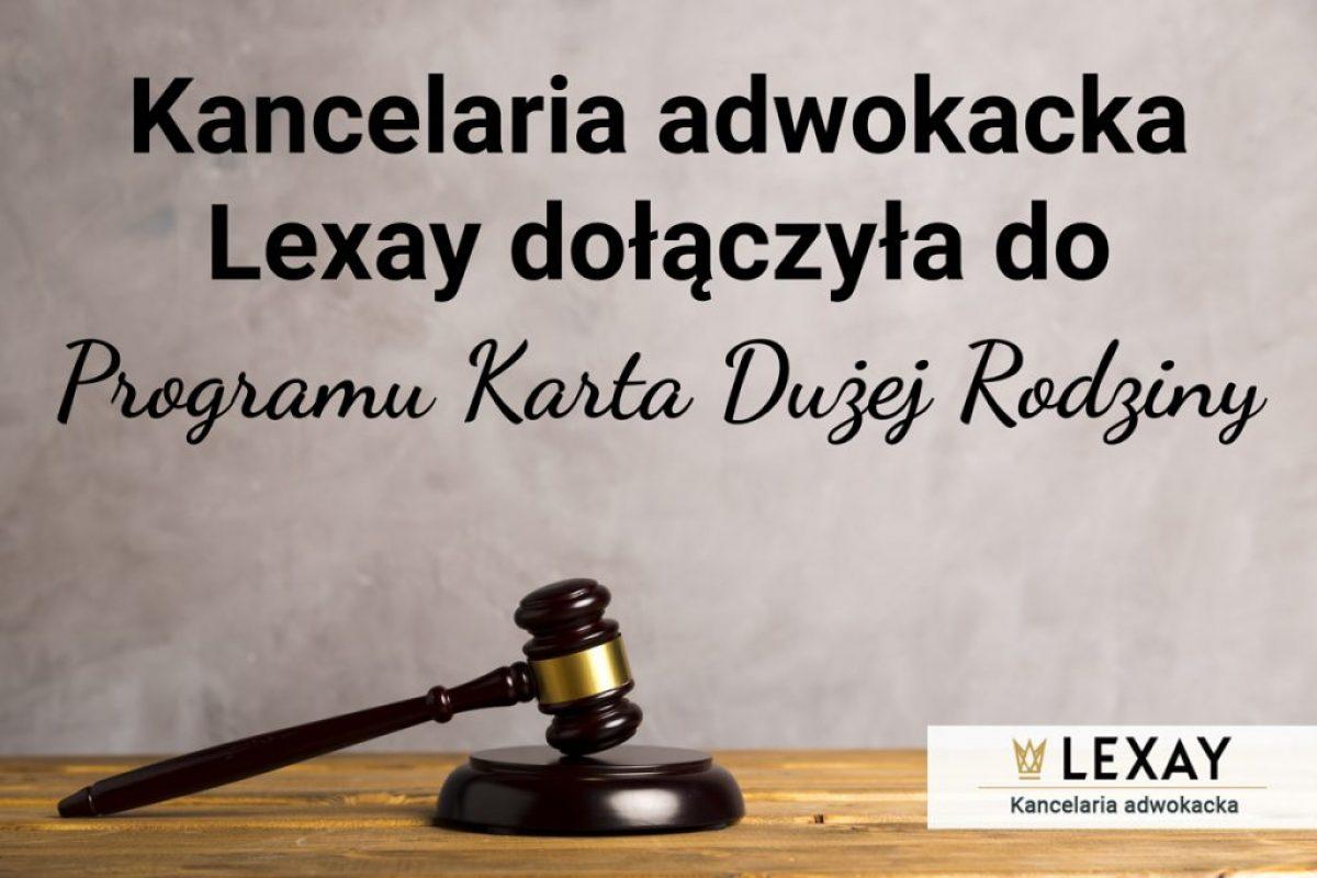 Kancelaria adwokacka Lexay dołączyła do programu Karta Dużej Rodziny