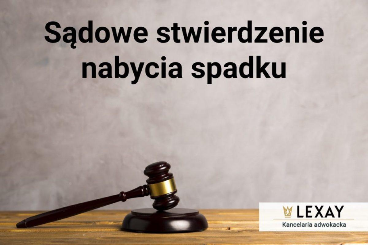 Sądowe stwierdzenie nabycia spadku